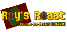Roy's Roast-to-Order Coffee